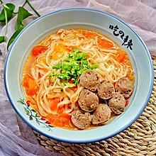 西红柿酸汤肉丸面 #父亲节,给老爸做道菜#